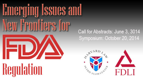 "Call for abstracts for a symposium on the ""Emerging Issues and New Frontiers for FDA Regulation."""